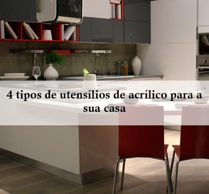 4 tipos de utensílios de acrílico para a sua casa